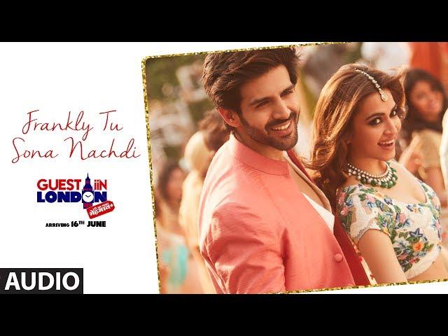 Frankly Tu Sona Nachdi Video Song HD   Guest iin London Movie Songs   Kartik, Kriti
