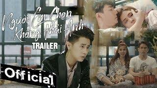 Người Em Chọn Không Phải Anh - Vương Bảo Nam (Trailer Official)