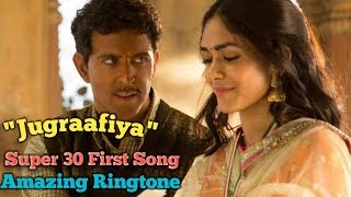 Jugraafiya Song Ringtone Super 30 Karke Gustakhiya Song Ringtone Super 30 Song Ringtone