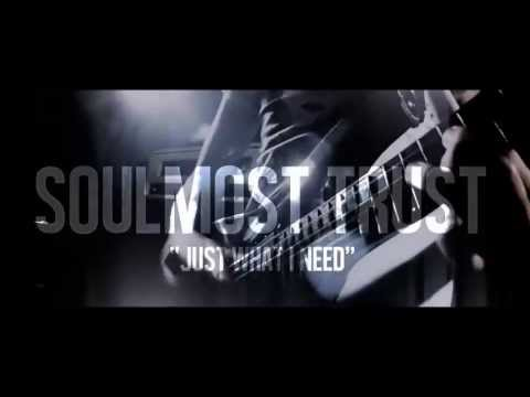 Soulmost Trust - Just What I Need (Official)