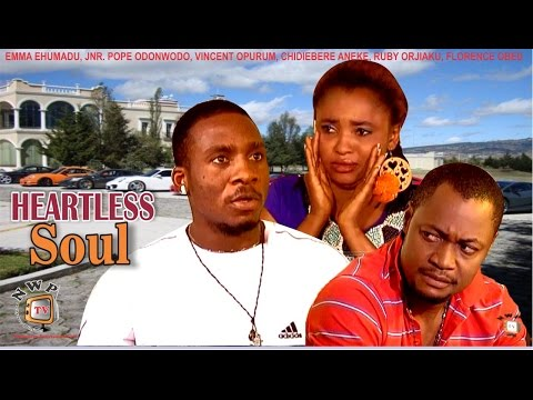 Heartless Soul   - Nigerian Nollywood Movie