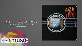 Aiza Seguerra – Kiss From A Rose (Audio) 🎵