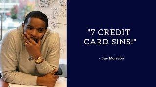 """7 Credit Card Sins!"" - Jay Morrison"