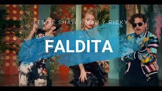 Faldita- Leslie Shaw ft Mau y Ricky sub español