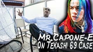 Mr.Capone-E On Tekashi 6ix9ine Court Case