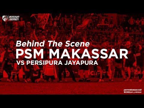 Behind The Scene - PSM MAKASSAR vs Persipura Jayapura