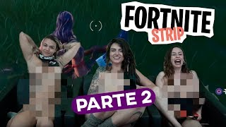 Parte II - FORTNITE STRIP - Emme White e Fernandinha Fernandez