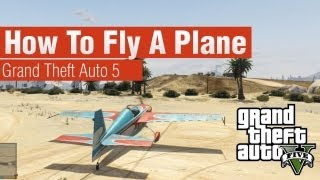 GTA 5 - How To Fly A Plane