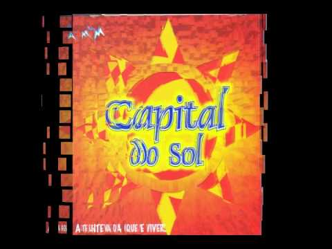 Sempre Vou Te Amar - Capital Do Sol