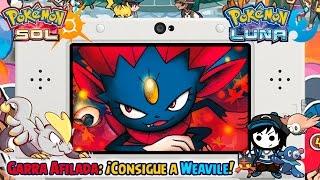 Garra Afilada: ¡Consigue A WEAVILE! - Pokémon Sol Y Luna