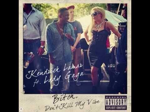 Kendrick Lamar - Bitch, Don't Kill My Vibe (feat. Lady Gaga) [ORIGINAL VERSION]