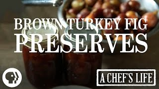 Roses Brown Turkey Fig Preserves   A Chefs Life   PBS Food