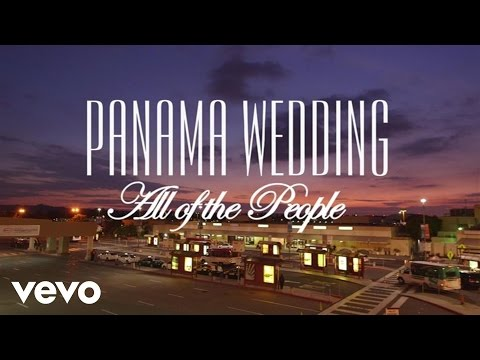 Panama Wedding - All Of The People (Lyric Video)
