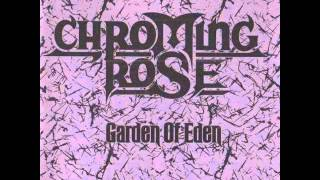 Chroming Rose - Heroes Of The Modern World