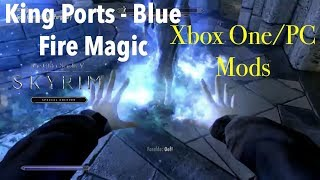 King Ports - Blue Fire Magic Skyrim SE Xbox One/PC Mods|King Ports - Blue Fire Magic
