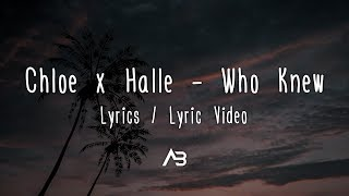 Chloe X Halle   Who Knew (Lyrics  Lyric Video)
