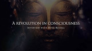 A revolution in Consciousness - Interview with Peter Russell