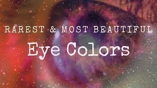 Rarest And Most Beautiful Eye Colors In The World
