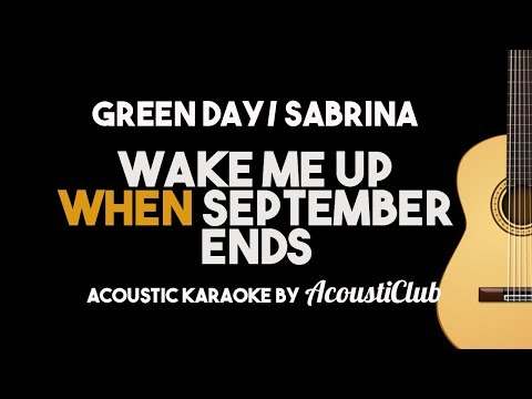 Green Day/ Sabrina - Wake Me Up When September Ends (Acoustic Guitar Karaoke)