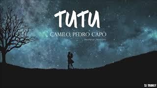 Camilo, Pedro Capó   Tutu (DJ Tronky Bachata Version)