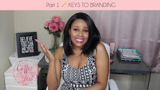 "Part 1 - Keys to Branding! || ""Coffee With Jess"" Entrepreneur Advice"