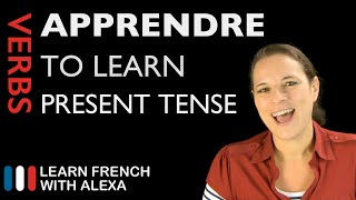 Apprendre (to learn) - Present Tense (French verbs conjugated by Learn French With Alexa)
