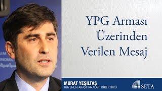 Murat Yeşiltaş | YPG Arması Üzerinden Verilen Mesaj