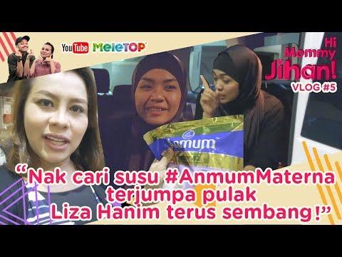 Hi Mommy Jihan Vlog #5 | Nak cari susu #AnmumMaterna, terjumpa pulak Liza Hanim terus sembang