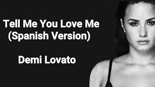 Demi Lovato   Tell Me You Love Me (Spanish Version) Lyrics + Audio