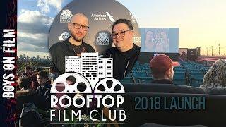 Rooftop Film Club 2018 Launch || Boys On Film