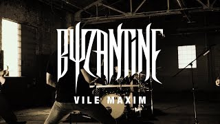 """Byzantine """"Vile Maxim"""" (OFFICIAL VIDEO)"""