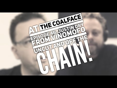 , title : 'At the Coalface Episode 46: JUSTIN DRY FROM VINOMOFO UNCUT AND OFF THE CHAIN!