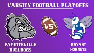 Varsity Football Playoffs I Bryant vs Fayetteville