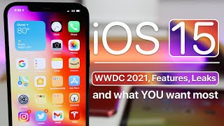 iOS 15 - WWDC 2021, Features, Leaks and what You want to see