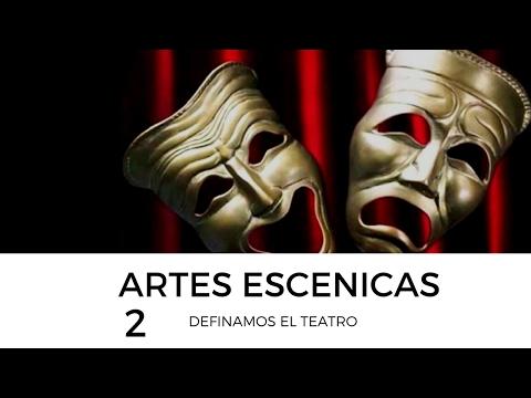 Artes Escénicas: Definamos el teatro