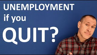 Can I get unemployment if I quit? (Maybe)