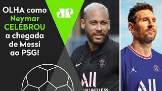 Que fo**! Olha o que Neymar fez após Messi fechar com o PSG