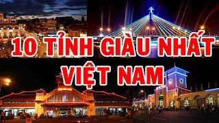 TOP 10 TỈNH GIÀU NHẤT VIỆT NAM   Khám Phá Go Vietnam ✔