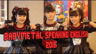 BABYMETAL speaking English in interviews [Compilation 2016] #ThankYouYui