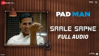 Saale Sapne - Full Audio | Padman | Akshay Kumar | Mohit