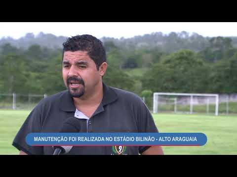 MANUTENÇÃO FOI REALIZADA NO ESTÁDIO BILINÃO - ALTO ARAGUAIA