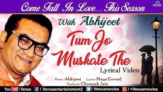 Abhijeet - Tum Jo Muskate The | LYRICAL VIDEO | Valentine Day Special | Best Hindi Romantic Songs