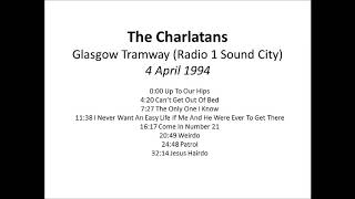 The Charlatans live - 4 April 1994  - Glasgow Tramway (Radio 1 Sound City)