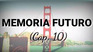 Memoria Futuro (Cap. 10)   Siddhartha | Letra