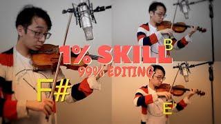 1% Violin Skills 99% Editing Skills