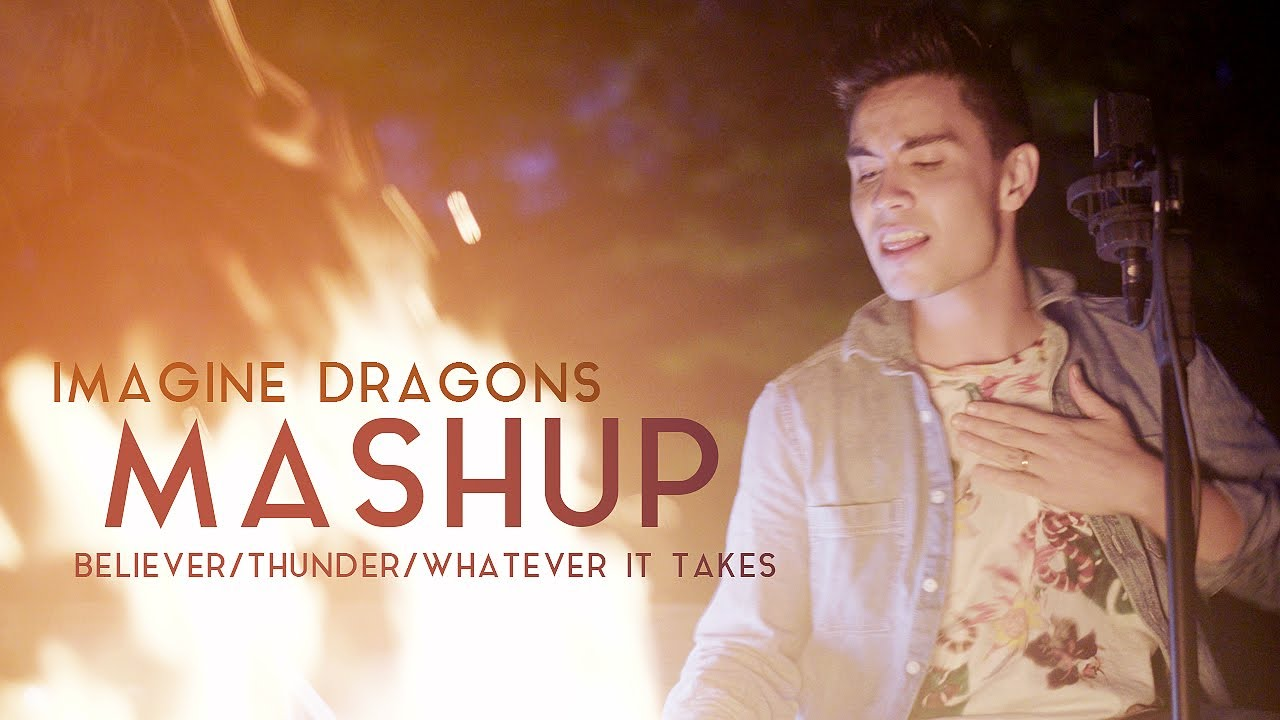Imagine Dragons Mashup (Believer / Thunder / Whatever It Takes) - Sam Tsui
