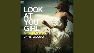 Look At You Girl (A Tribute to Chris Ledoux)