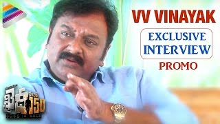 VV Vinayak About Khaidi No 150 Movie  VV Vinayak Exclusive Interview Promo  Chiranjeevi  Kajal