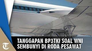 Viral Kasus WNI Tertangkap di Bandara Malaysia saat Sembunyi di Roda Pesawat, BP3TKI Angkat Bicara