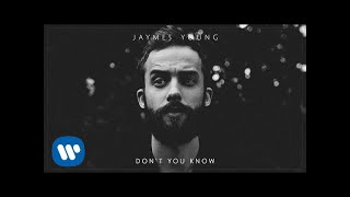 Jaymes Young Dont You Know Official Audio Video
